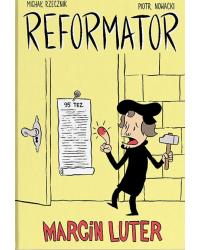 Reformator. Marcin Luter