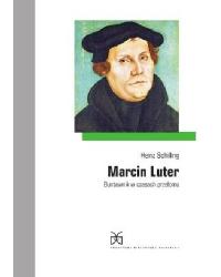 Marcin Luter. Buntownik w...