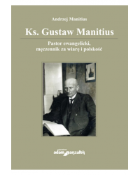 Ks. Gustaw Manitius. Pastor...