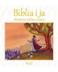 Biblia i ja. Historie pełne...